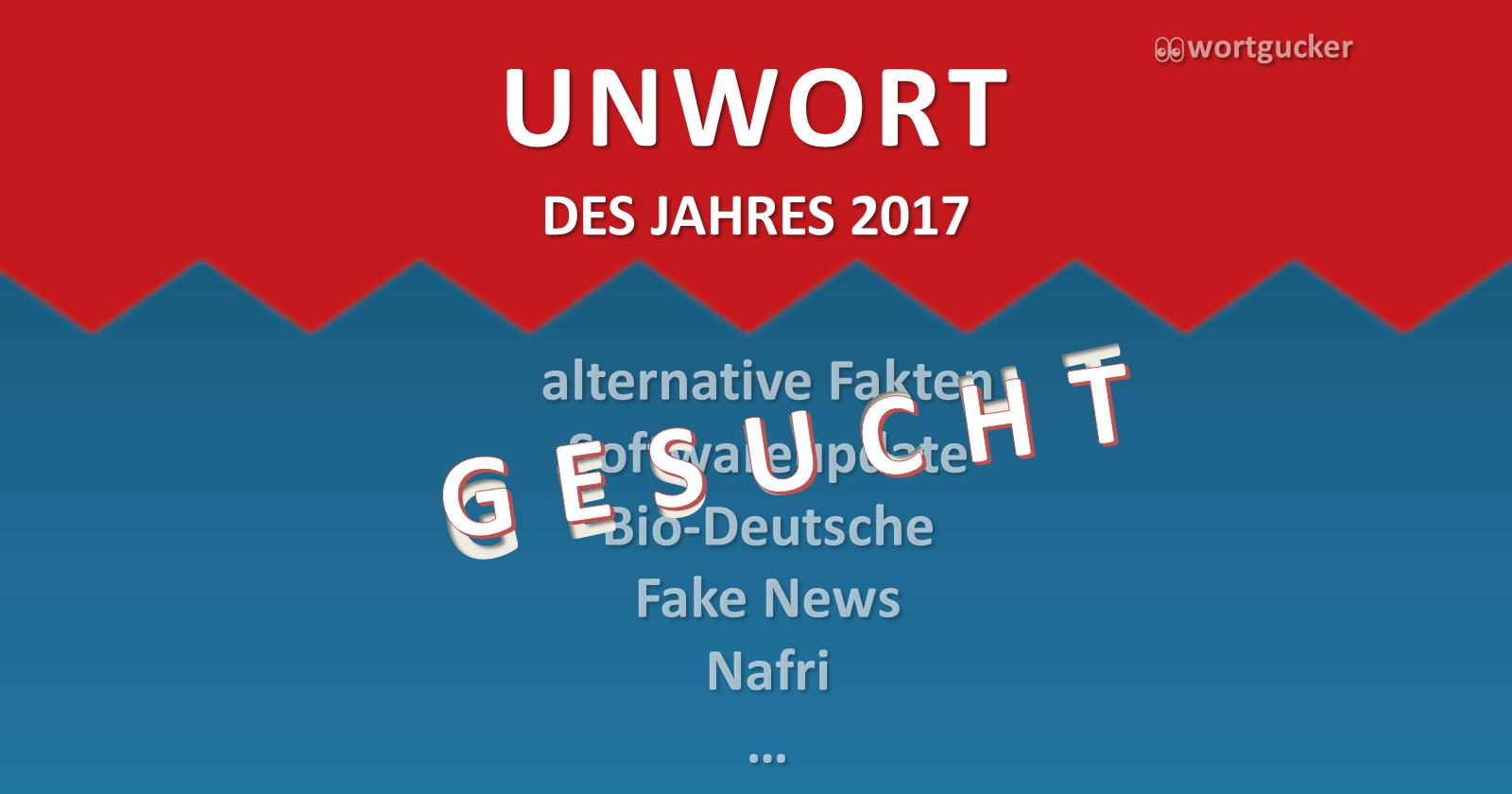Aufruf zum Unwort des Jahres 2017