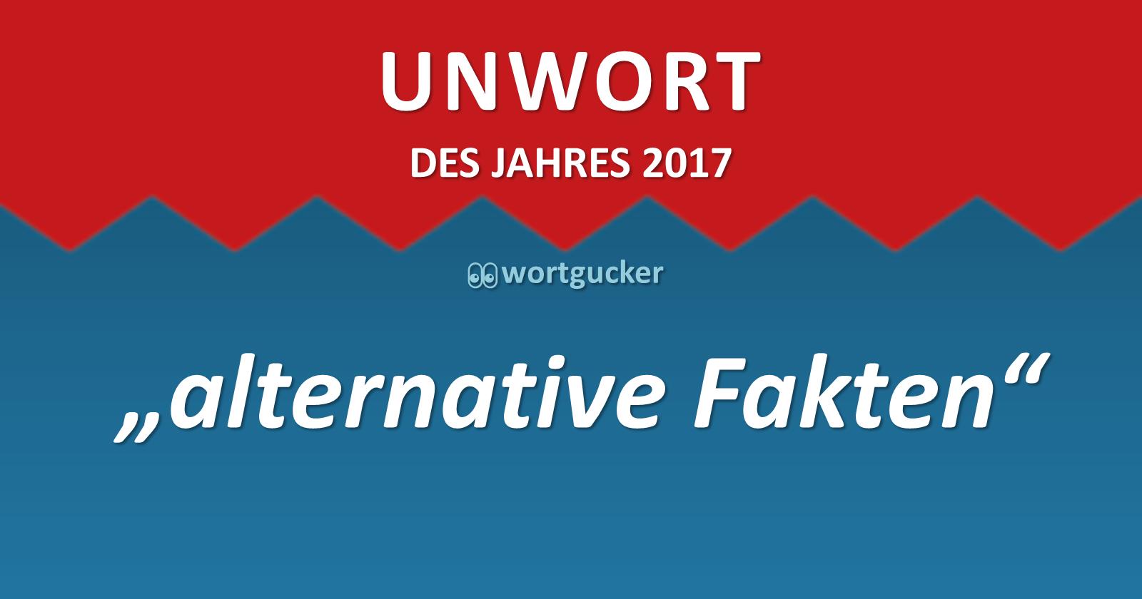 Unwort des Jahres 2017: Alternative Fakten